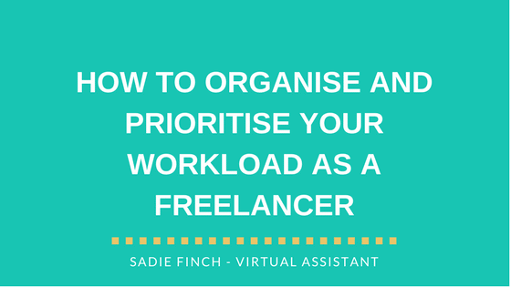 How to organise and prioritise your workload as a freelancer