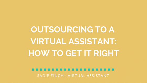 Outsourcing to a Virtual Assistant: How to Get it Right