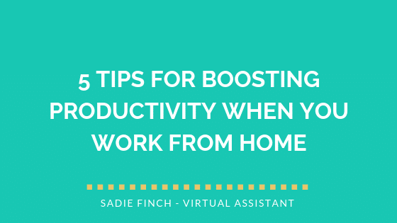 5 Tips for Boosting Productivity When You Work from Home