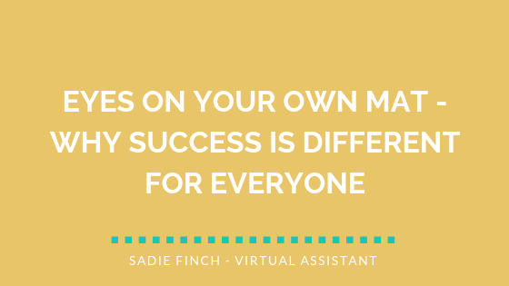 Eyes on Your Own Mat – Why Success Is Different For Everyone