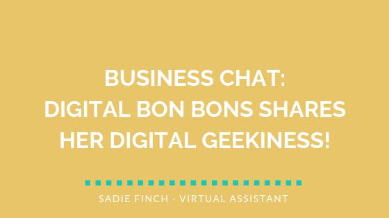 Business Chat: Digital Bon Bons shares her digital geekiness!